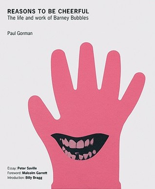 Reasons to Be Cheerful by Paul Gorman