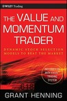 The Value and Momentum Trader: Dynamic Stock Selection Models to Beat the Market [With CDROM]