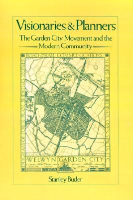 Visionaries and Planners: The Garden City Movement and the Modern Community