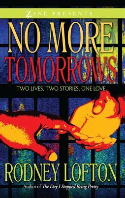 No More Tomorrows: Two Lives, Two Stories, One Love