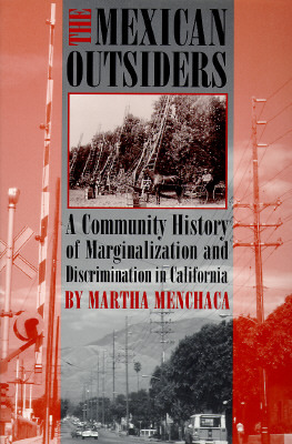 The Mexican Outsiders: A Community History of Marginalization and Discrimination in California