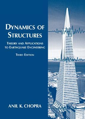 Review Dynamics of Structures: Theory and Applications to Earthquake Engineering by Anil K. Chopra PDF