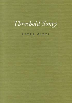 Threshold Songs by Peter Gizzi