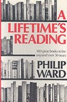 A Lifetime's Reading: Five Hundred Great Books to be Enjoyed over 50 Years