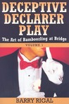Deceptive Declarer Play: The Art Of Bamboozling At Bridge