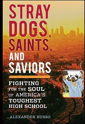 Stray Dogs, Saints, and Saviors by Alexander Russo