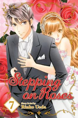 Stepping on Roses, Volume 7 by Rinko Ueda
