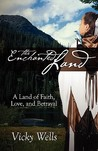 The Enchanted Land: A Land of Faith, Love and Betrayal
