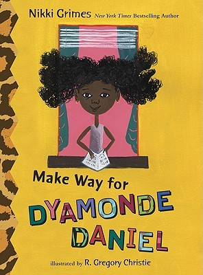Make Way for Dyamonde Daniel by Nikki Grimes