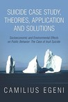 Suicide Case Study, Theories, Application and Solutions: Socioeconomic and Environmental Effects on Public Behavior: The Case of Inuit Suicide