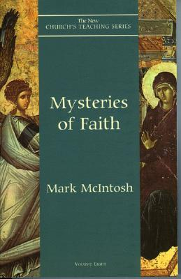 Mysteries Of Faith by Mark  McIntosh