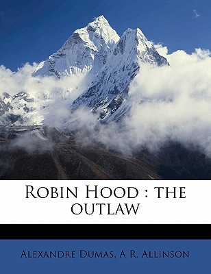 Robin Hood: the outlaw