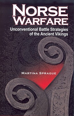 Norse Warfare: Unconventional Battle Strategies of the Ancient Vikings