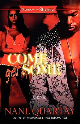 Come Get Some by Nane Quartay