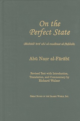 On the Perfect State by أبو نصر الفارابي