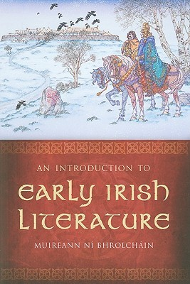 An Introduction to Early Irish Literature by Muireann Ní Bhrolchain