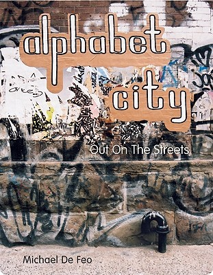 Alphabet City - Out on the Streets by Michael De Feo