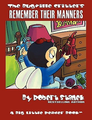 The Bugville Critters Remember Their Manners by Robert Stanek