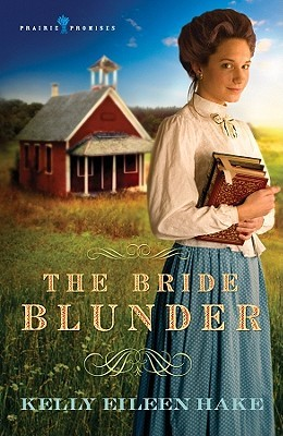 The Bride Blunder by Kelly Eileen Hake