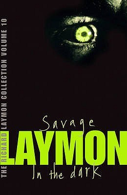 Download online for free The Richard Laymon Collection, Volume 10: Savage / In the Dark (Richard Laymon Collection #10) by Richard Laymon PDF