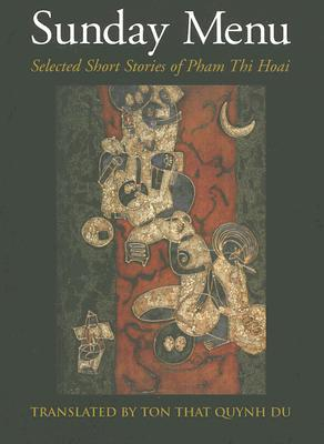 Sunday Menu: Selected Short Stories of Pham Thi Hoai
