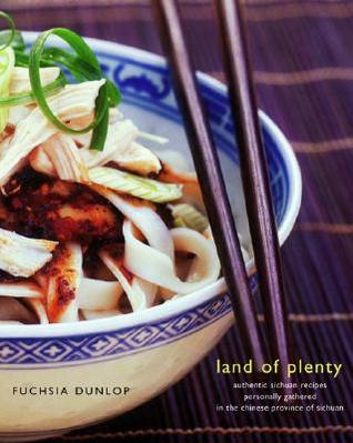 Land of Plenty by Fuchsia Dunlop
