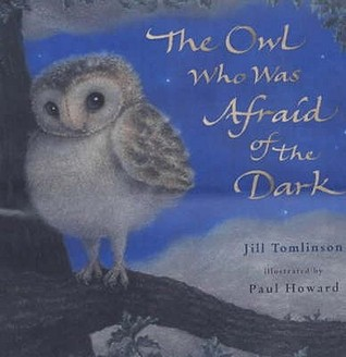 The Owl Who Was Afraid of the Dark