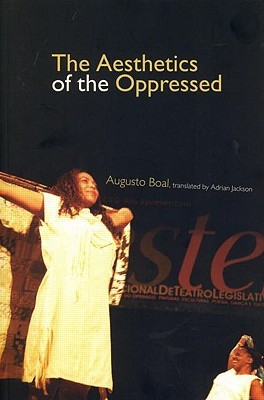The Aesthetics of the Opressed by Augusto Boal