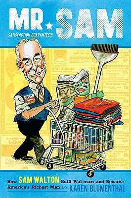Mr. Sam: How Sam Walton Built Walmart and Became America's Richest Man
