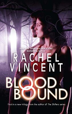 Blood Bound by Rachel Vincent
