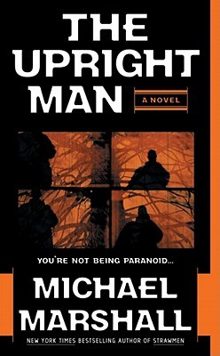 The Upright Man by Michael Marshall