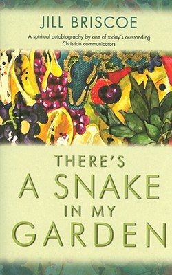There's a Snake in My Garden by Jill Briscoe