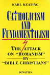 Catholicism and Fundamentalism by Karl Keating