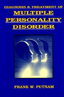 Diagnosis and Treatment of Multiple Personality Disorder