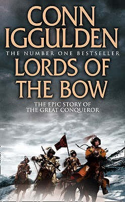 Lords Of The Bow by Conn Iggulden