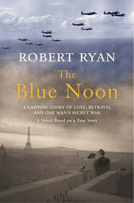 The Blue Noon. Robert Ryan by Robert Ryan