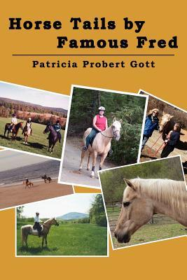 Horse Tails  by  Famous Fred: Based on a True Story by Patricia Probert Gott