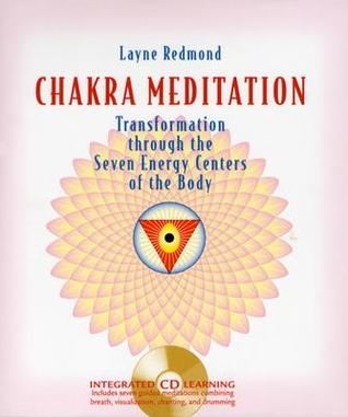 Chakra Meditation: Transformation Through the Seven Energy Centers of the Body [With Integrated CD Learning]