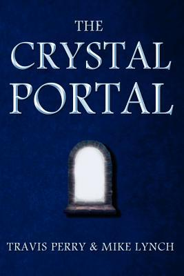 The Crystal Portal by Travis Perry