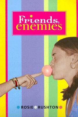 Friends, Enemies by Rosie Rushton