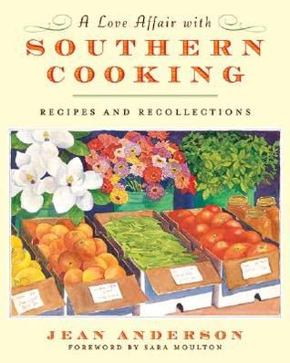 Free download online A Love Affair With Southern Cooking: Recipes And Recollections by Jean Anderson FB2