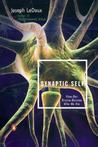 Synaptic Self by Joseph E. Ledoux