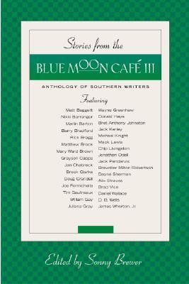 Stories from the Blue Moon Cafe III by Sonny Brewer