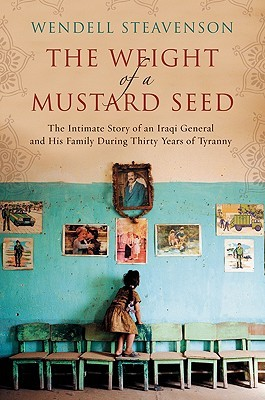 The Weight of a Mustard Seed by Wendell Steavenson