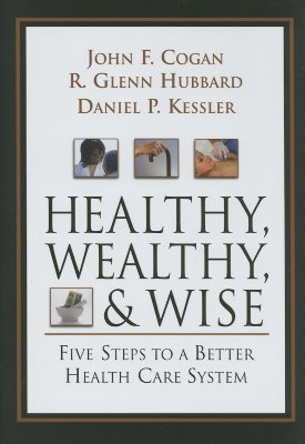 Healthy, Wealthy, & Wise, 1st Edition by John F. Cogan