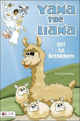 Yama, the Llama by Karla Lowe-Phelps