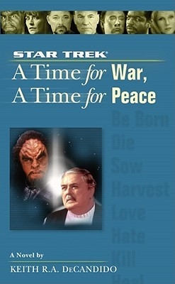 A Time for War, A Time for Peace by Keith R.A. DeCandido