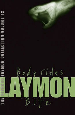 The Richard Laymon Collection, Volume 12: Body Rides Bite Richard Laymon Collection 12