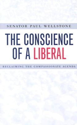 Conscience Of A Liberal by Senator Paul Wellstone