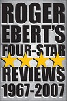 Roger Ebert's Four Star Reviews, 1967-2007